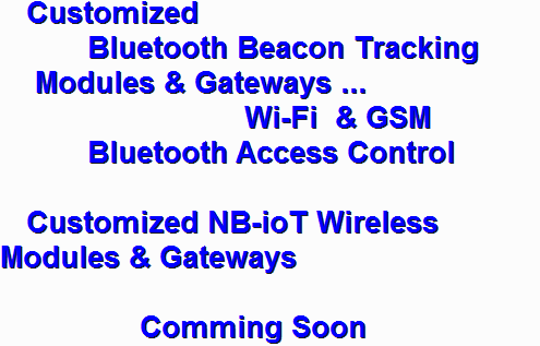 Customized Bluetooth Beacon Tracking  modules & Gateways Customized  NB-IoT wireless modules & Gateways